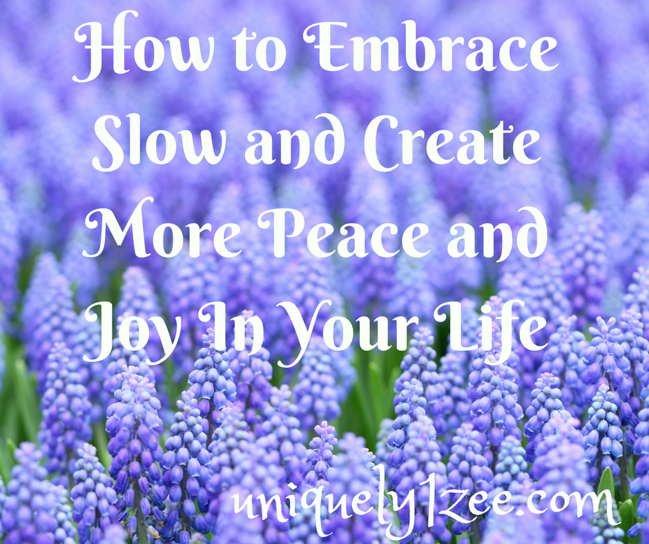 Embracing Slow Life